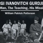 Georgi Ivanovitch Gurdjieff: The Man, The Teaching, His Mission