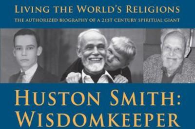 Huston Smith: Wisdomkeeper