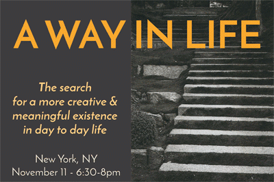 A WAY IN LIFE: The search for a more creative and meaningful existence in day to day life