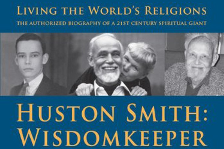 Huston Smith: Wisdomkeeper